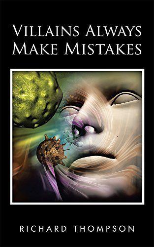 Villains Always Make Mistakes by Richard Thompson https://www.amazon.com/dp/B013CCI10S/ref=cm_sw_r_pi_dp_U_x_SKTpAb58FKVDG