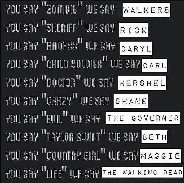 The Walking Dead... You say, We say ❤️