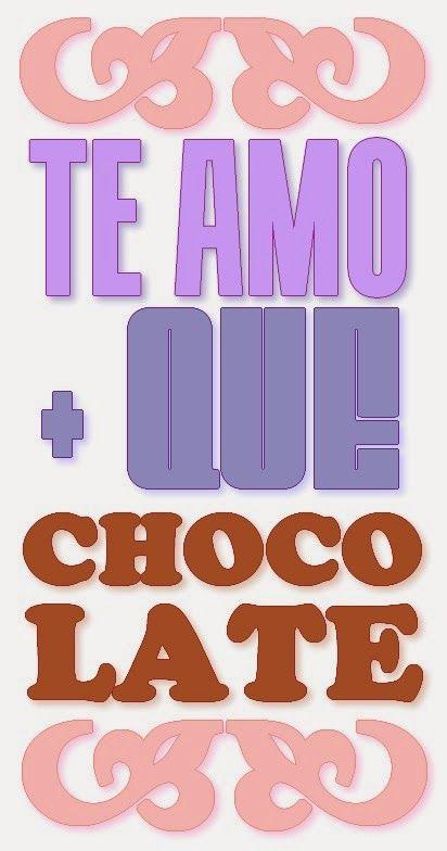 Te amo mais que chocolate!