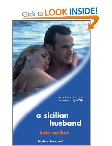 A Sicilian Husband (Mills & Boon Modern): Amazon.co.uk: Kate Walker: Books