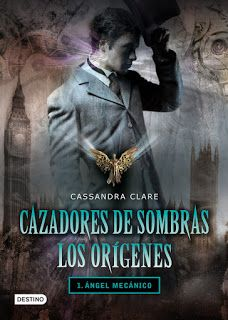 """Sweet Obsession: Reseña: """"Ángel Mecánico"""" [Cazadores de Sombras - L..."""