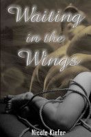 Waiting in the Wings, an ebook by Nicole Kiefer at Smashwords