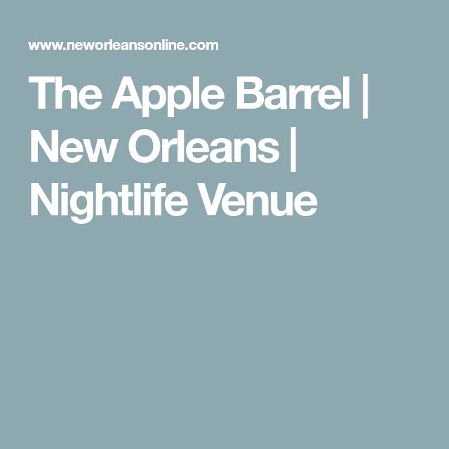The Apple Barrel | New Orleans | Nightlife Venue