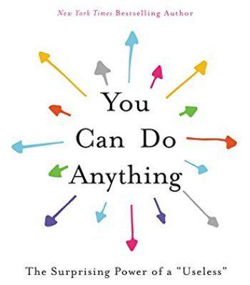 """You Can Do Anything: The Surprising Power of a """"Useless"""" Liberal Arts Education PDF"""