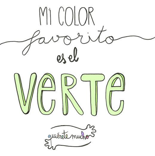Láminas Positivas de QuiéreteMucho: Mi color favorito es el VERTE ----}…
