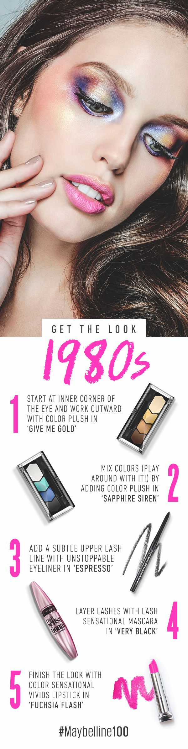 Make up your own rules—you can rock a rainbow of colors in one bold 80s makeup look. The brighter, the better! Rock it using Color Plush eyeshadow trios, Unstoppable eyeliner, Lash Sensational mascara and Color Sensational Vivids lipstick.