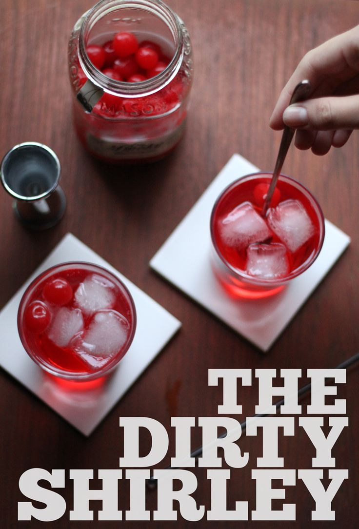 Stir & Scribble: Thirsty Thursday | Dirty Shirley - I plan on making these for Valentine's Day <3
