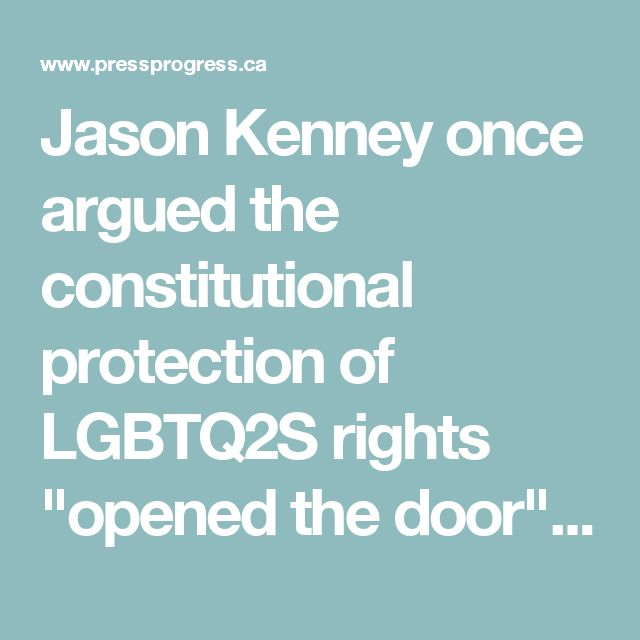 """Jason Kenney once argued the constitutional protection of LGBTQ2S rights """"opened the door"""" to """"polygamy"""" and """"incest"""" - Press Progress"""