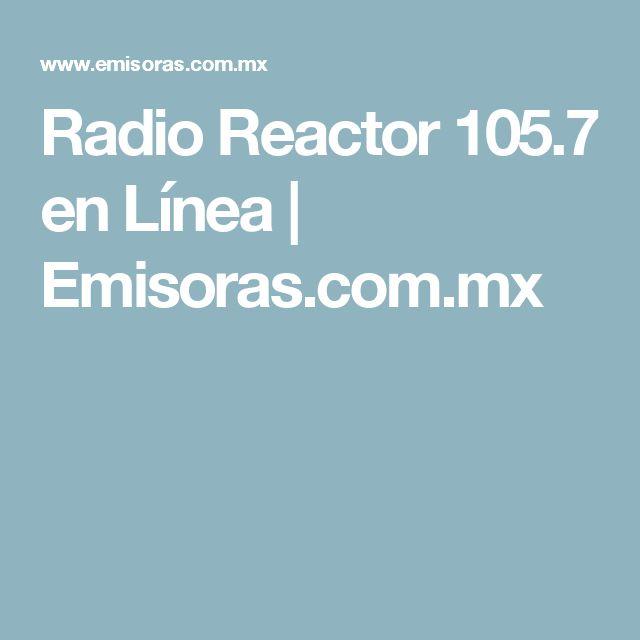 Radio Reactor 105.7 en Línea | Emisoras.com.mx