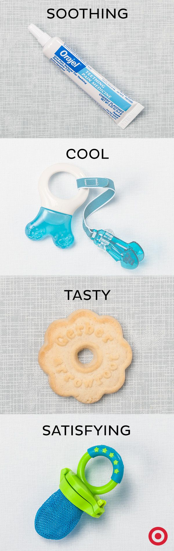 Trust us: teething is tough on babies and parents. Thankfully, there are great teething relief options like Orajel, frozen teethers and crackers. Try a few and see which does the trick for your little one.