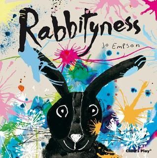 """Rabbityness"", by Jo Empson - Rabbit enjoys doing rabbity things, but he also loves un-rabbity things! When Rabbit suddenly disappears, no one knows where he has gone. His friends are desolate. But, as it turns out, Rabbit has left behind some very special gifts for them, to help them discover their own unrabbity talents!"