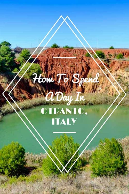 How To Spend a Weekend in Otranto, Italy.