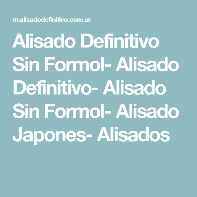 Alisado Definitivo Sin Formol- Alisado Definitivo- Alisado Sin Formol- Alisado Japones- Alisados