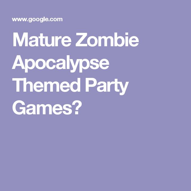 Mature Zombie Apocalypse Themed Party Games?