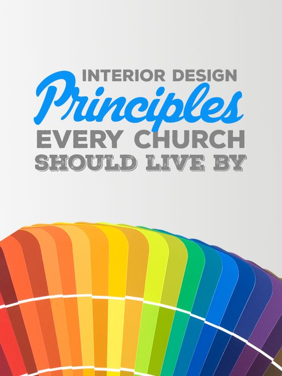 4 Interior Design Principles Every Church Should Live By