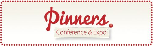 For YOU, the Pinners Conference, COME!!!