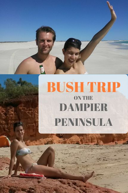 Bush Trip On The Dampier Peninsula, WA  Have you ever been on a deserted beach? – Be Yourself by Charlie