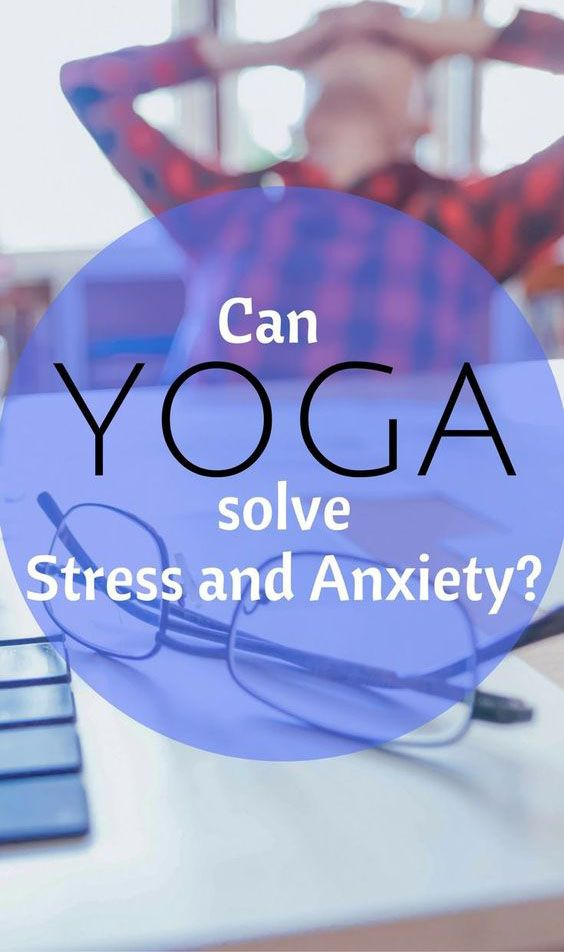 Yoga Helps You TO Get Stress Relief & Anxiety – Medi Idea