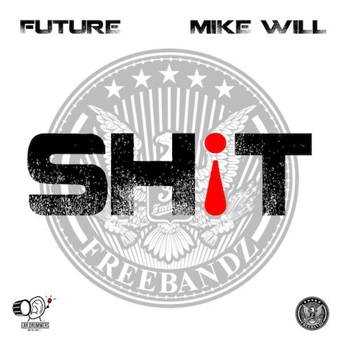 """Future """"Sh!t"""" (Prod. by Mike Will Made It) 