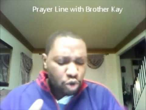 PRAYER LINE: ( GOD'S WORD WILL COME TO PASS IN YOUR LIFE ),Brother Kay Prayer line,Deliverance - YouTube