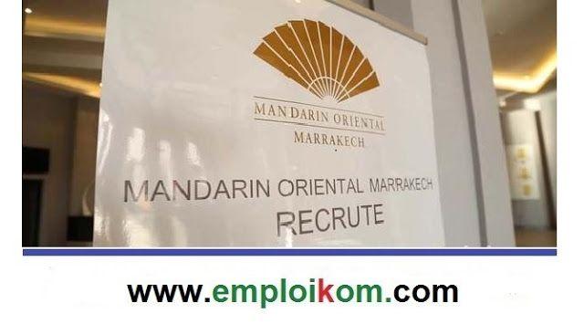Mandarin Oriental Marrakech Recrute 10 Profils Postes A Pourvoir Revenue Manager Agent De Reservation Spa Mandarin Oriental Marrakech Oriental
