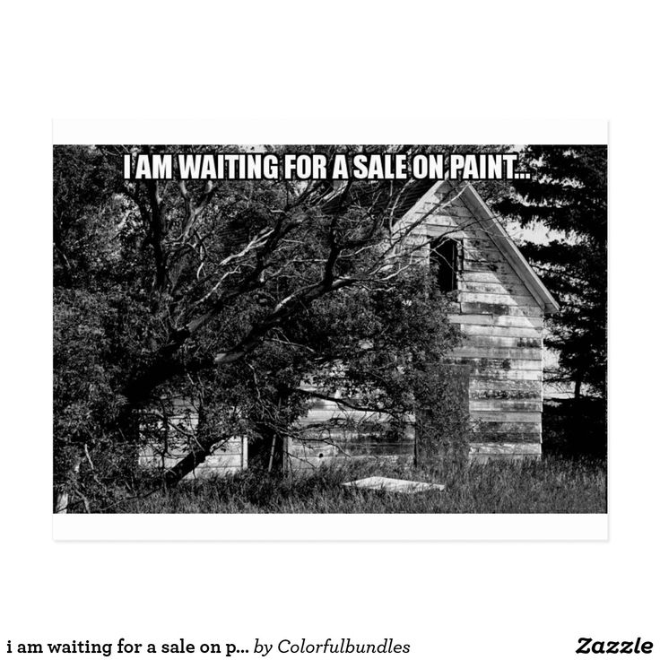 i am waiting for a sale on paint.JPG Postcard