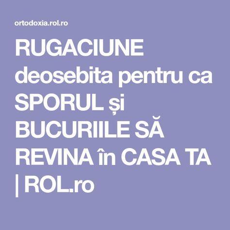 RUGACIUNE deosebita pentru ca SPORUL și BUCURIILE SĂ REVINA în CASA TA | ROL.ro