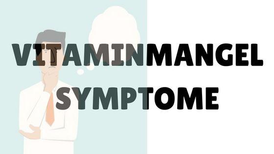 Hier eine Übersicht der am häufigsten auftretendenVitaminmangel Symptome:  Mögliche Symptome bei Vitamin-A-Mangel:         deutlich verminderte Sehleistung in der Dämmerung und Dunkelheit   Nachtblindheit
