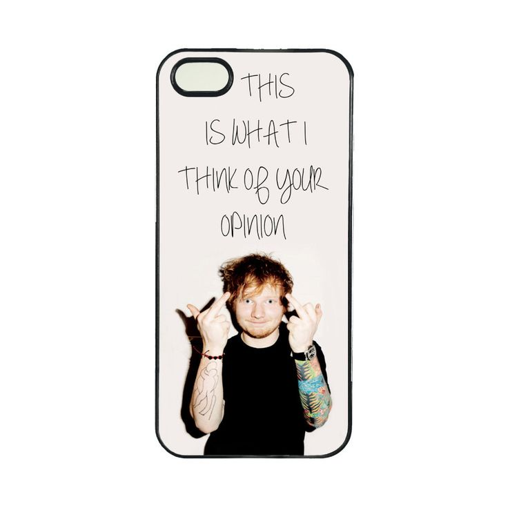 ED SHEERAN FUNNY Opinion Cell Phones Cover Cases for iPhone for iphone 4/4s/5/5s/5c/6/6s/6plus/6s plus
