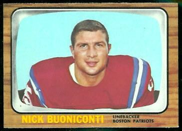"""Nick Buoniconti / was considered by NFL scouts as """"too small"""" to play pro football. Drafted by the Boston Patriots in the 1962 AFL college draft and switched to linebacker, Buoniconti made an immediate impact, as he was named the team's rookie of the year. The following year, he helped Boston capture the 1963 AFL Eastern Div. title.  He was cornerstone of the Dolphins' defense. Miami advanced to three straight Super Bowl appearances, the second of which was the team's 1972 undefeated season."""