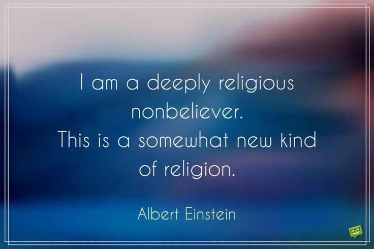 I am a deeply religious nonbeliever. This is a somewhat new kind of religion…