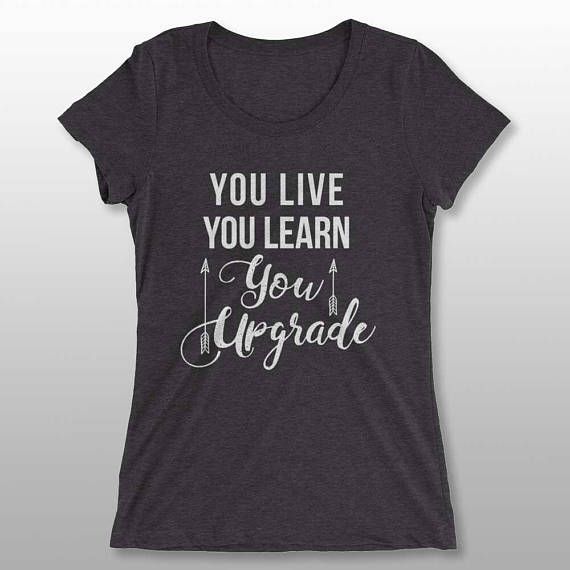 Check out this item in my Etsy shop https://www.etsy.com/listing/549643201/womens-t-shirt-with-quote-shirt-with