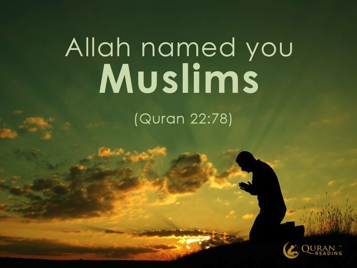 God Named You Muslims = means who submits to the Will of God| About Islam = Peace attained by submitting to the Will of God