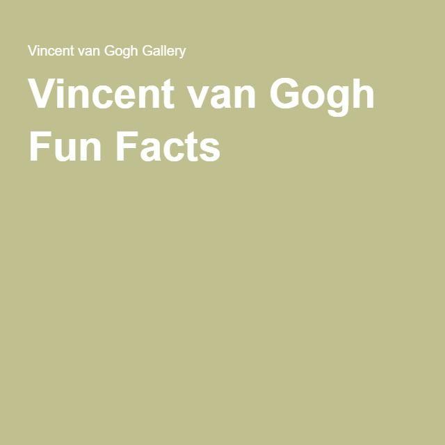 Vincent van Gogh Fun Facts