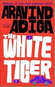 The White Tiger af Aravind Adiga, ISBN 9781848878082