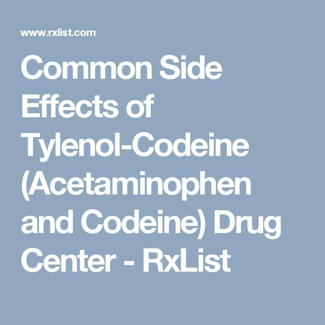 Common Side Effects of Tylenol-Codeine (Acetaminophen and Codeine) Drug Center - RxList