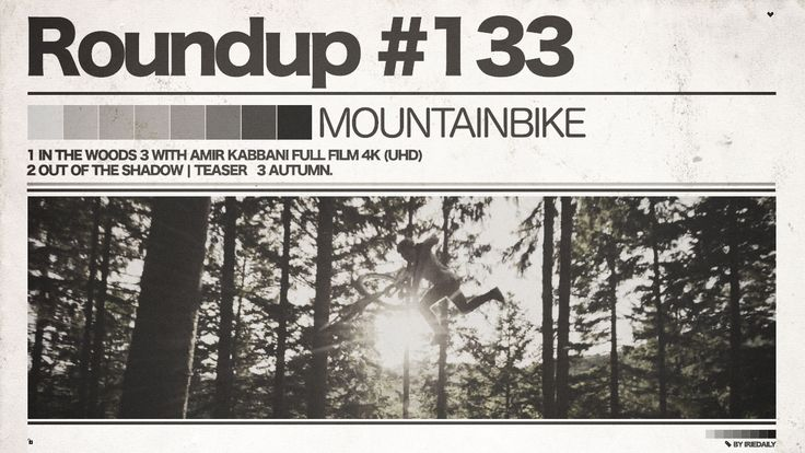 #133 ROUNDUP: Mountainbike – In the Woods & out of the Shadow! | IRIEDAILY