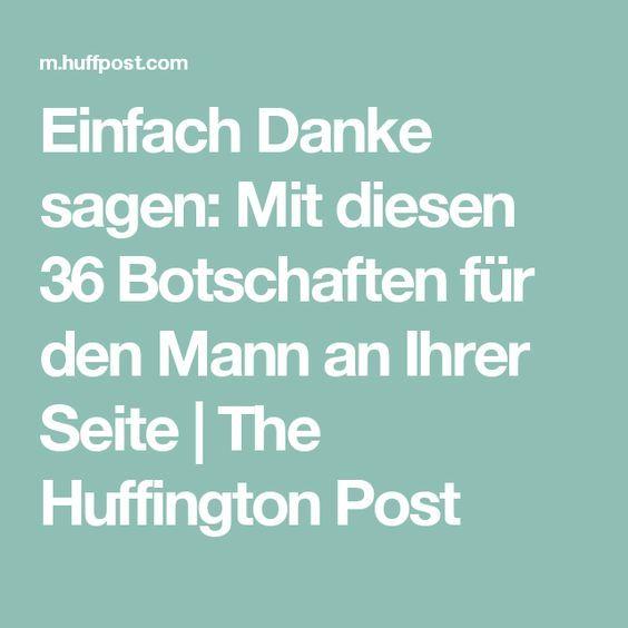 Einfach Danke sagen: Mit diesen 36 Botschaften für den Mann an Ihrer Seite   The Huffington Post