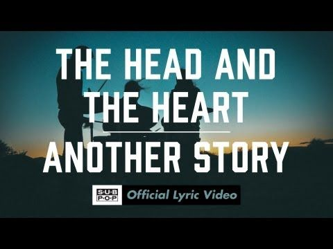 The Head and the Heart - Another Story [OFFICIAL LYRIC VIDEO] - YouTube