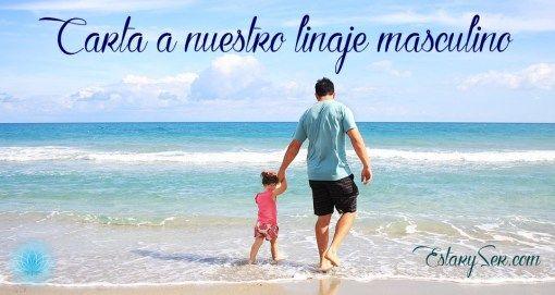 Día del padre: Carta a nuestro linaje masculino