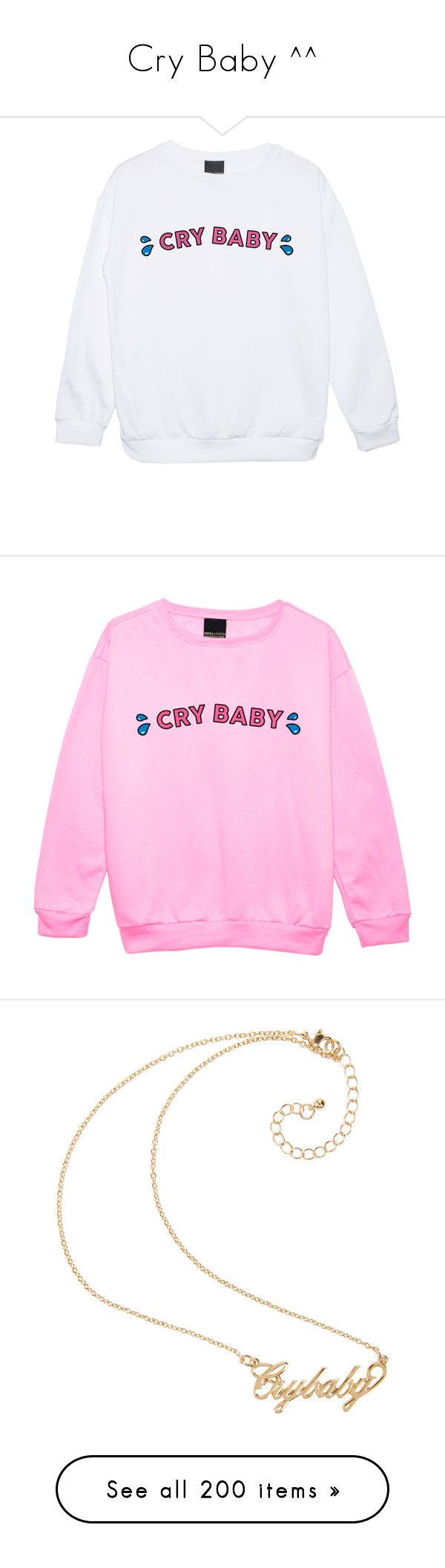 """""""Cry Baby ^^"""" by gabilovegood ❤ liked on Polyvore featuring tops, jumper, sweaters, sweatshirt, hoodies, sweatshirts, shirts, black, women's clothing and shirt top"""