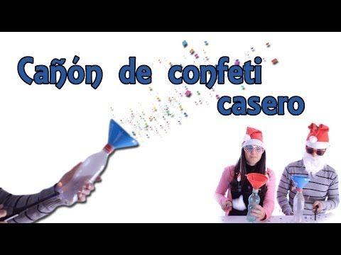 Cañón de confeti casero - ESPECIAL NAVIDAD (Experimentos Caseros) - YouTube