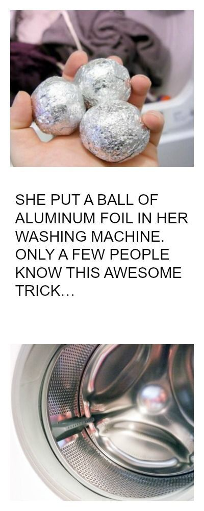 SHE PUT A BALL OF ALUMINUM FOIL IN HER WASHING MACHINE. ONLY A FEW PEOPLE KNOW THIS AWESOME TRICK…