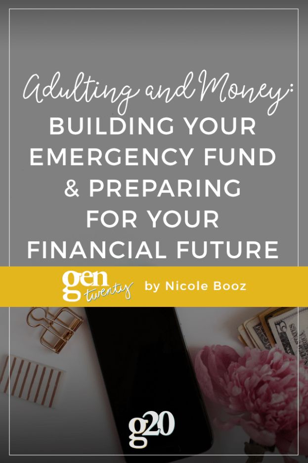 adulting and money build an emergency fund amp prepare for on 56 Tips On Preparing Finances For The Future Home id=46932