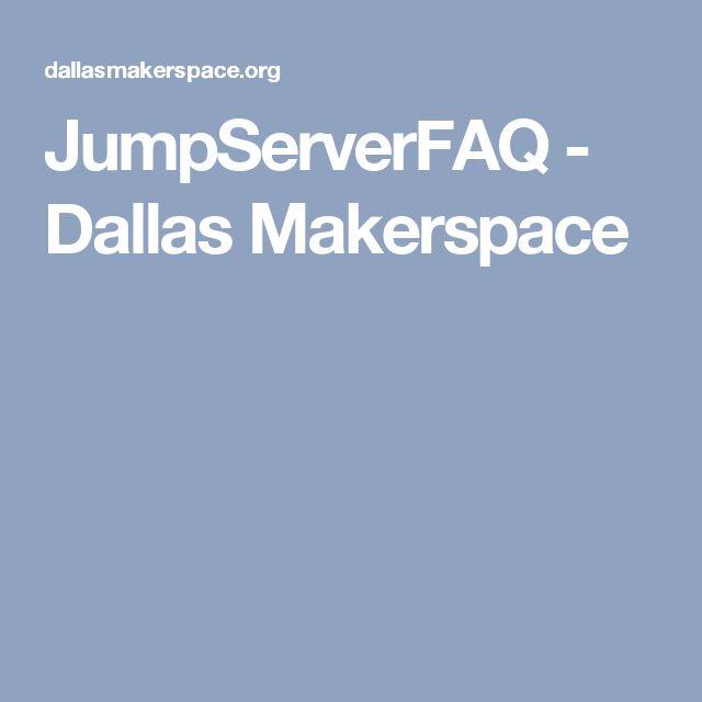 JumpServerFAQ - Dallas Makerspace