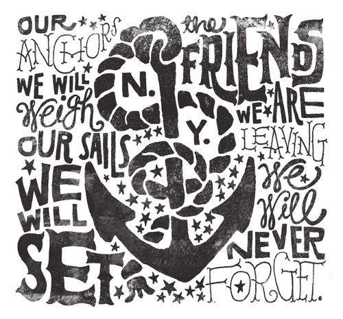 anchor: Anchors Aweigh, Friends, Jon Contino, Art Prints, Hands Letters, Anchors Quotes, Part Gamma, Senior Shirts, Joncontino
