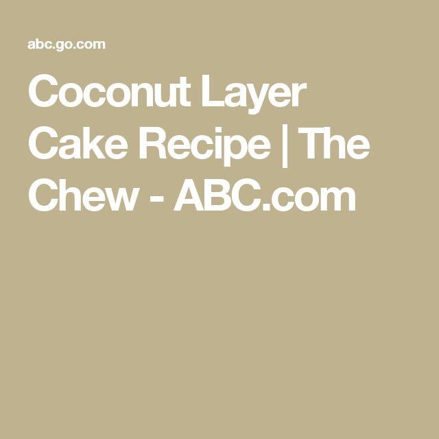 Coconut Layer Cake Recipe | The Chew - ABC.com