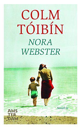 Nora Webster / Colm Tóibín. Ara llibres, 2016.