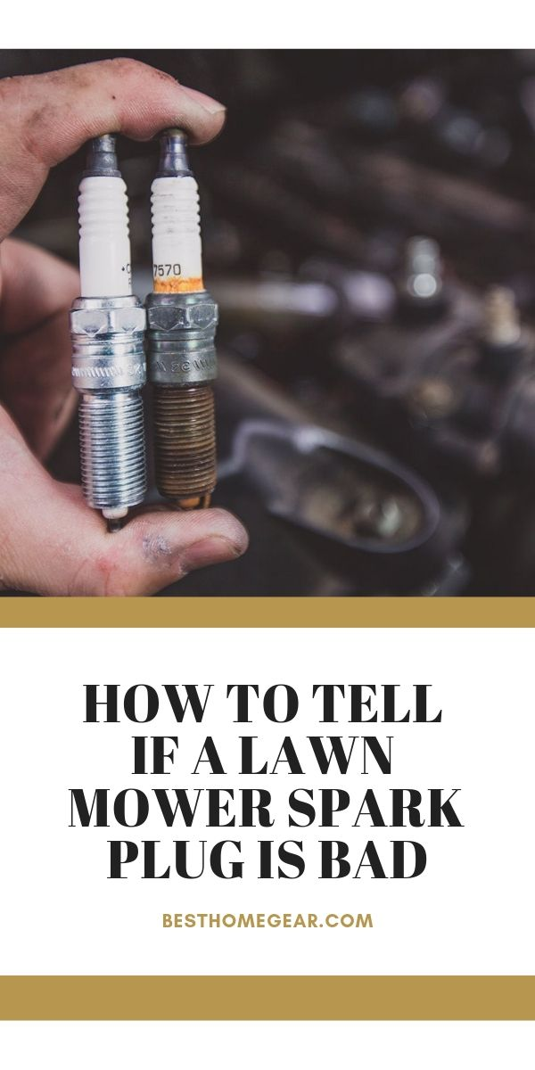 How to Tell if Lawn Mower Spark Plug is Bad | How-To Guides