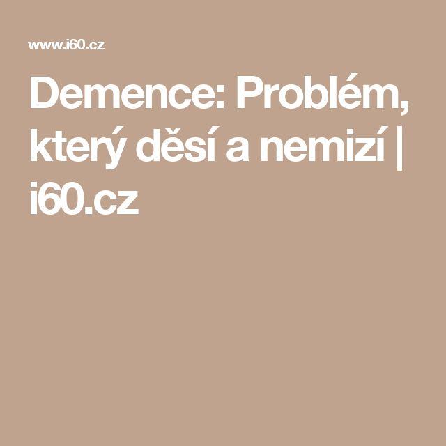 Demence: Problém, který děsí a nemizí | i60.cz